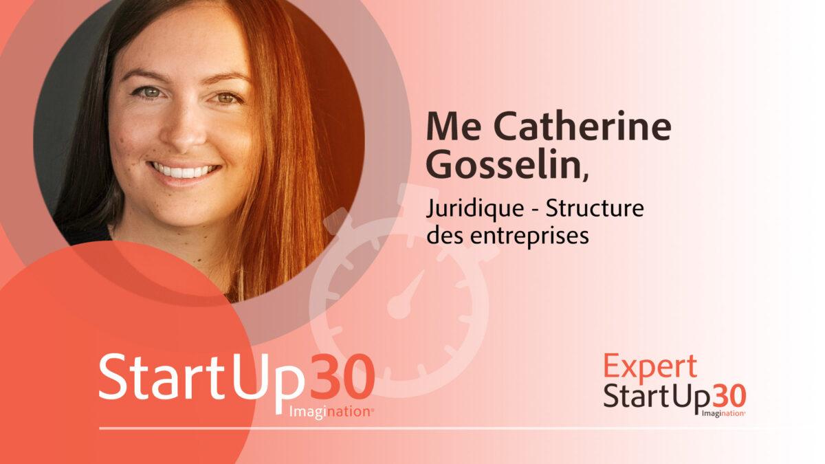 Catherine Gosselin Avocate d'affaires spécialisée en structure des entreprises