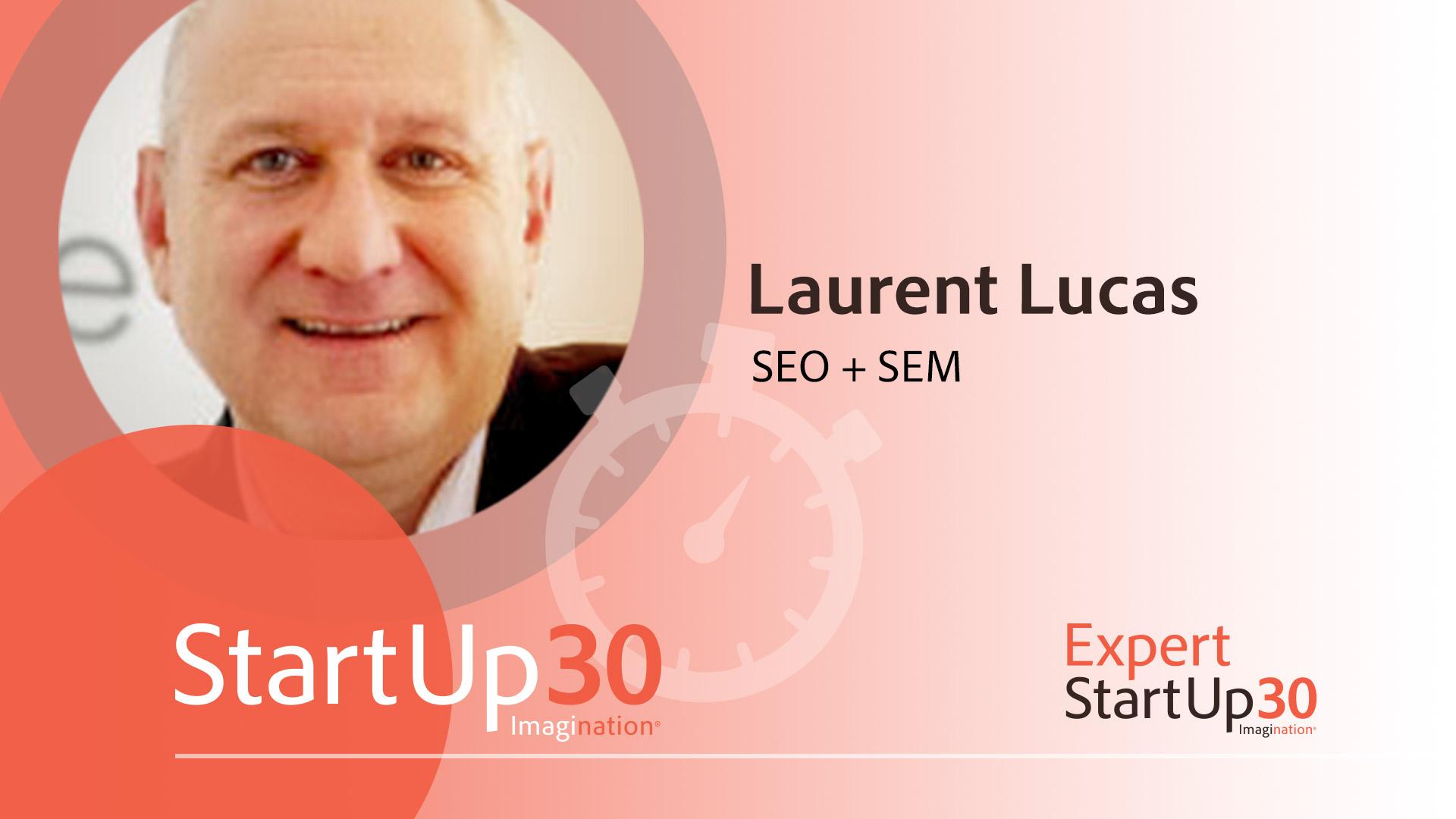 Laurent Lucas est l'expert SEO et SEM chez StartUp30.
