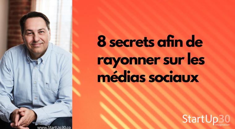 8 façons de rayonner sur les réseaux sociaux