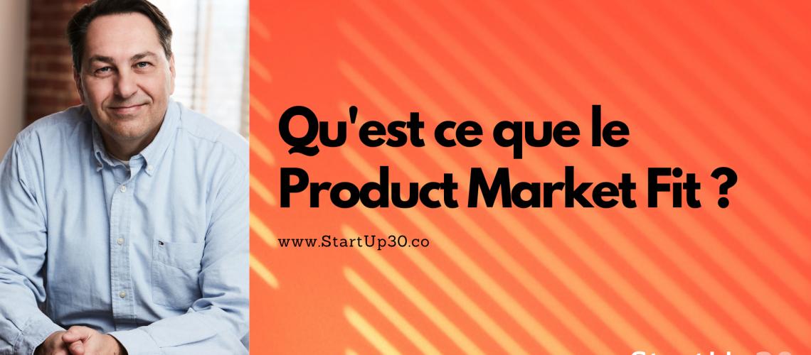 Qu'est ce que le product market fit